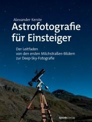 ASTROFOTOGRAFIE FÜR EINSTEIGER, A. KERSTE